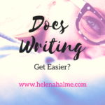 Does writing a book ever get easier?