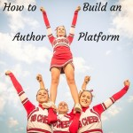 Advice for New Writers Part 8: How to Build an Author Platform