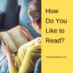 How Do You Like To Read?