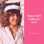 Happy Walburg's Eve!
