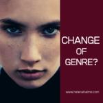Change of Genre?