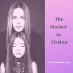 The Mother in Fiction