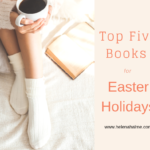 Top Five Books for Easter Holidays