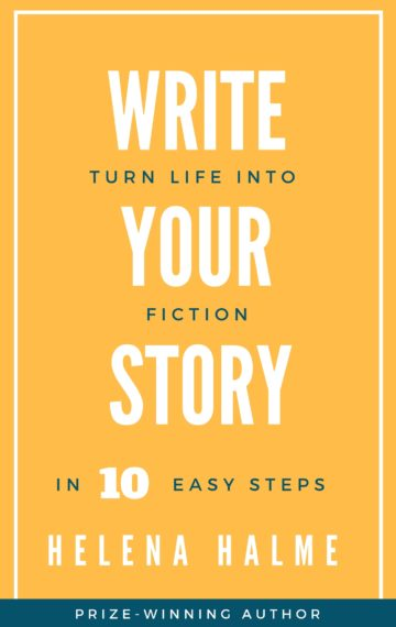 Write Your Story: Turn Life into Fiction in 10 Easy Steps