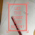 Advice for New Writers Part 9: When to Start Editing?